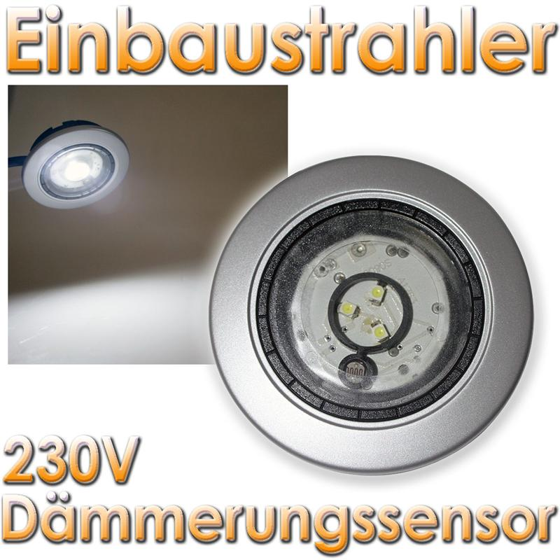 led einbaustrahler 230v mit d mmerungssensor deko einbauleuchte spot lampe ebay. Black Bedroom Furniture Sets. Home Design Ideas