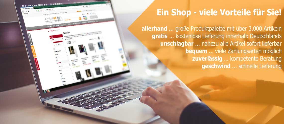 Ein Shop - viele Vorteile für Sie!